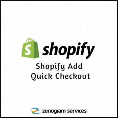 Zenogram Services - Shopify Add Quick Checkout