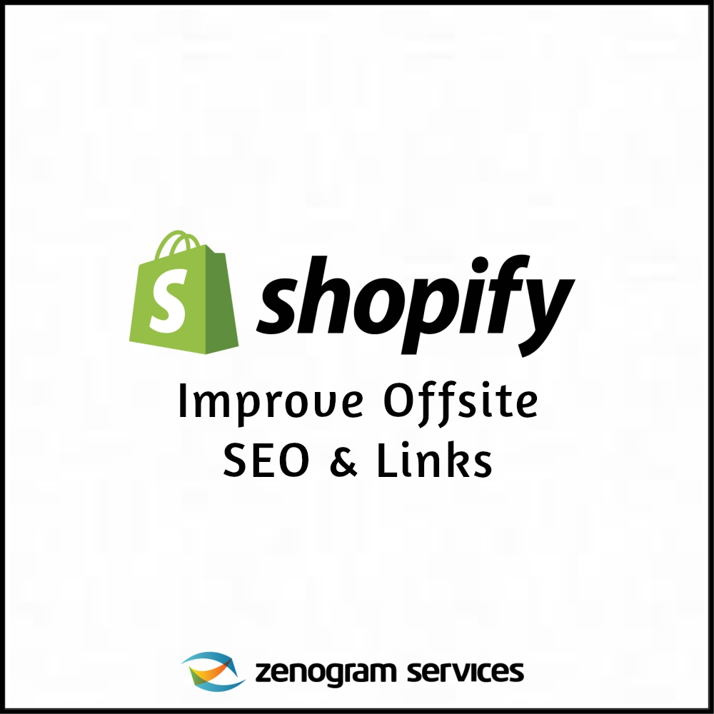 Zenogram Services - Shopify Improve Offsite SEO and Links
